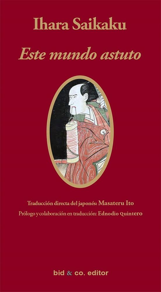 """Traducción de Masateru Ito """"Ihara Saikaku - Este mundo astuto"""""""